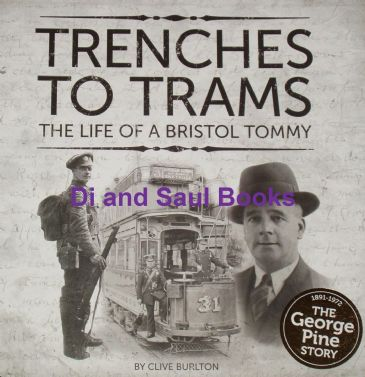 Trenches to Trams - The Life of a Bristol Tommy, by Clive Burton